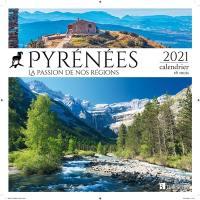 Pyrénées : la passion de nos régions : 2021, calendrier 16 mois