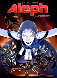 Aleph. Volume 3, L'ange de lumière