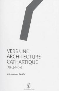 Vers une architecture cathartique