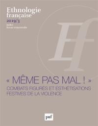 Ethnologie française. n° 3 (2019), Même pas mal !