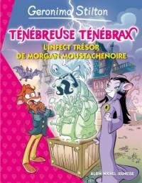 Ténébreuse Ténébrax. Volume 3, L'infect trésor de Morgan Moustachenoire