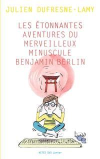 Les aventures étonnantes du merveilleux minuscule Benjamin Berlin