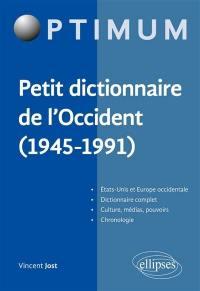 Petit dictionnaire de l'Occident (1945-1991)
