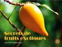 Secrets de fruits exotiques