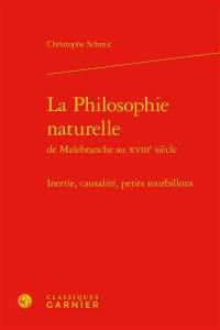 La philosophie naturelle de Malebranche au XVIIIe siècle