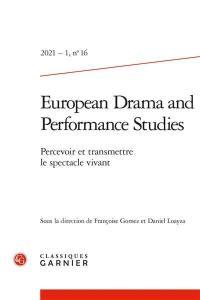 European drama and performance studies. n° 16, Percevoir et transmettre le spectacle vivant