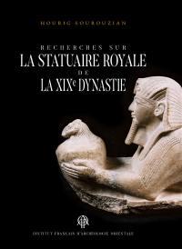 Recherches sur la statuaire royale de la XIXe dynastie