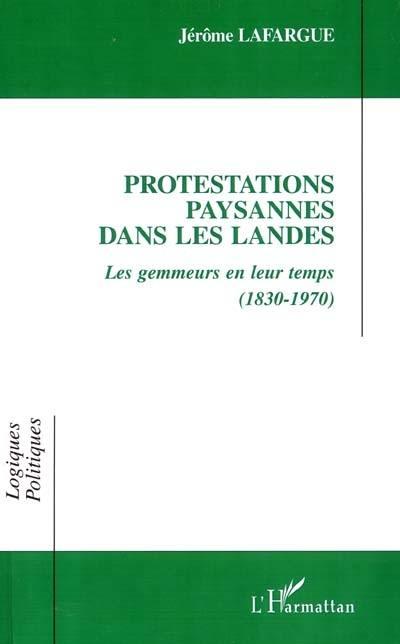 Protestations paysannes dans les landes : les gemmeurs en leur temps 1830-1970