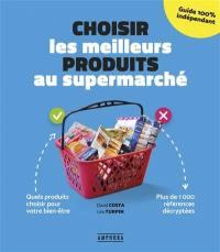 Choisir les meilleurs produits au supermarché