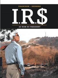 IRS. Volume 12, Au nom du Président