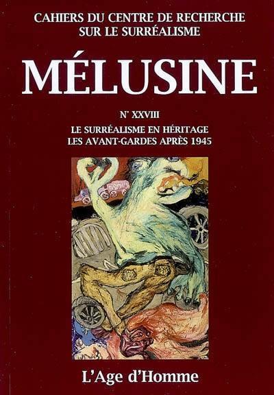 Mélusine. n° 28, Le surréalisme en héritage