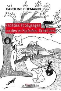 Facéties et paysages contés en Pyrénées-Orientales