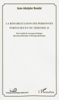 La réhabilitation des personnes porteuses d'une trisomie 21