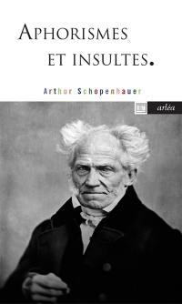Aphorismes et insultes