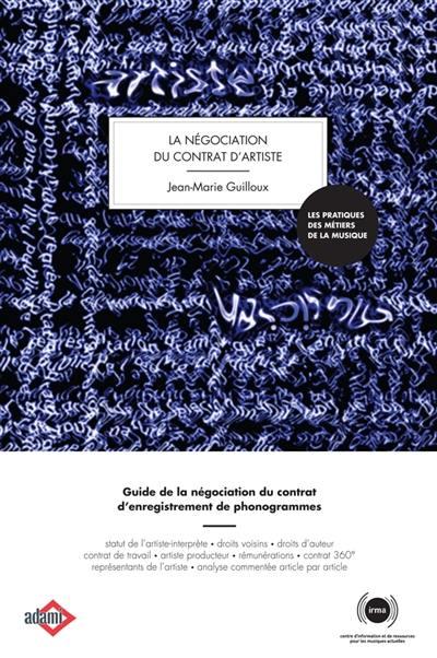 La négociation des contrats d'artistes : guide de la négociation du contrat d'enregistrement de phonogrammes