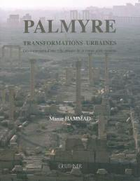 Palmyre, transformations urbaines