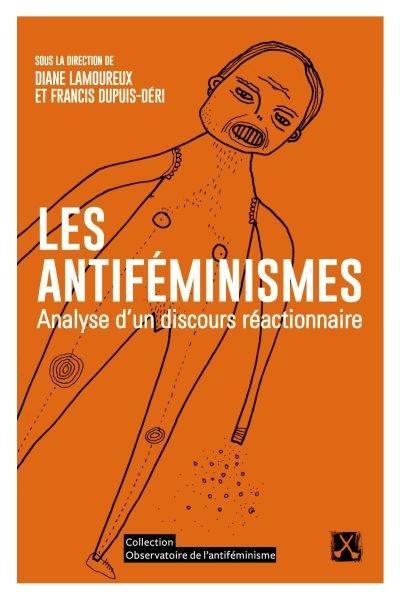 Les antiféminismes  : analyse d'un discours réactionnaire