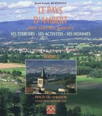 Le pays d'Ambert aux siècles passés. Volume 1,