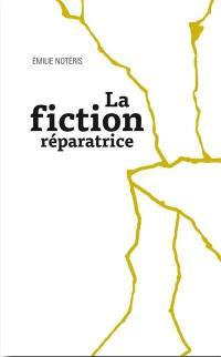 La fiction réparatrice