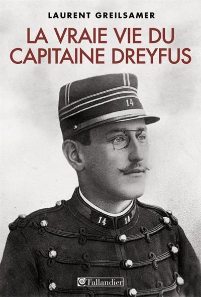 La vraie vie du capitaine Dreyfus
