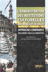 L'administration des institutions culturelles en France et en Italie