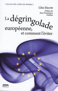 La dégringolade européenne, et comment l'éviter