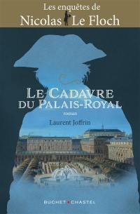Les enquêtes de Nicolas Le Floch. Vol. 15. Le cadavre du Palais-Royal