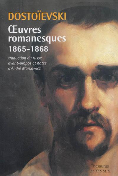 Oeuvres romanesques, 1865-1868