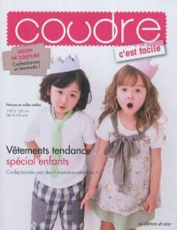 Coudre c'est facile, hors-série. n° 3, Vêtements tendance spécial enfants