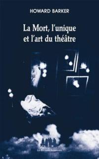 La mort, l'unique et l'art du théâtre