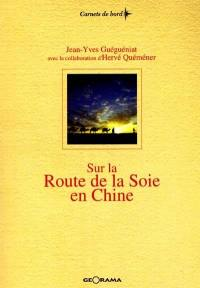 Sur la route de la soie en Chine