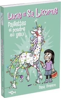Lucie et sa licorne. Volume 4, Paillettes et poudre aux yeux