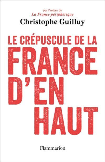 Le crépuscule de la France d'en haut