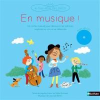 En musique ! : un conte musical pour découvrir les rythmes, explorer sa voix et se détendre