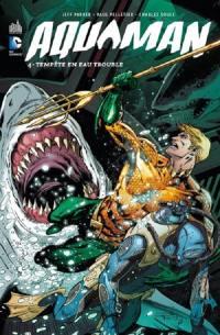Aquaman. Volume 4, Tempête en eau trouble