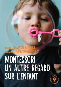 Montessori, un autre regard sur l'enfant