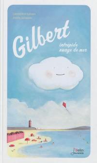 Gilbert, intrépide nuage de mer