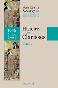 Histoire des Clarisses. Volume 2, 1648 à nos jours