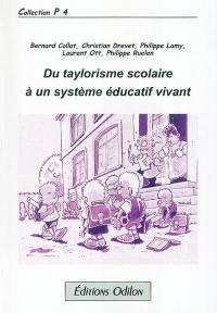 Du taylorisme scolaire à un système éducatif vivant
