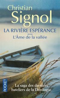 La rivière Espérance. Volume 3, L'âme de la vallée
