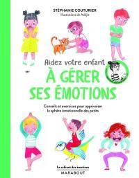 Aidez votre enfant à gérer ses émotions