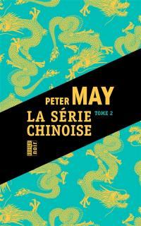 La série chinoise. Volume 2,