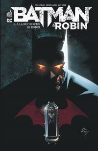 Batman & Robin. Volume 6, A la recherche de Robin