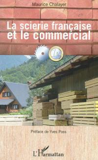 La scierie française et le commercial