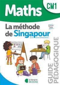 Maths, la méthode de Singapour, CM1 : guide pédagogique