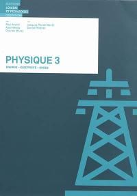 Physique. Volume 3, Energie, électricité, ondes