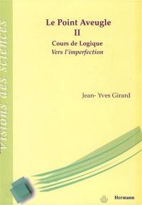 Le point aveugle. Volume 2, Vers l'imperfection