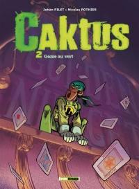 Caktus. Volume 2, Game au vert
