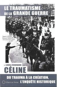 Le traumatisme de la Grande Guerre et Louis-Ferdinand Céline
