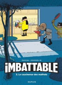 Imbattable. Volume 3, Le cauchemar des malfrats
